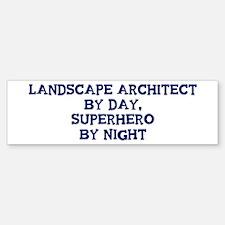Landscape Architect by day Bumper Bumper Bumper Sticker