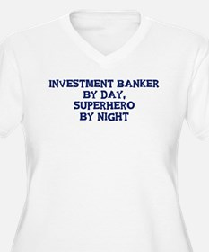 Investment Banker by day T-Shirt