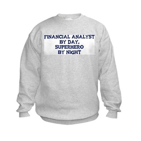 Financial Analyst by day Kids Sweatshirt
