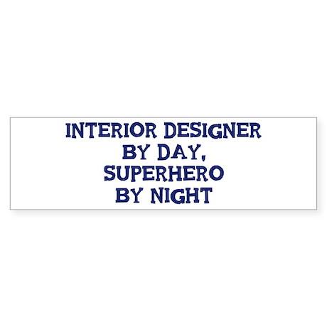 Interior Designer by day Bumper Sticker