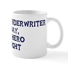 Insurance Underwriter by day Mug