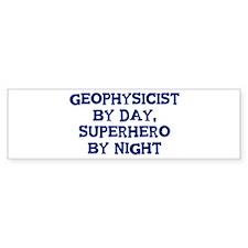 Geophysicist by day Bumper Bumper Sticker