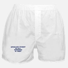 Geography Student by day Boxer Shorts