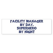 Facility Manager by day Bumper Bumper Sticker