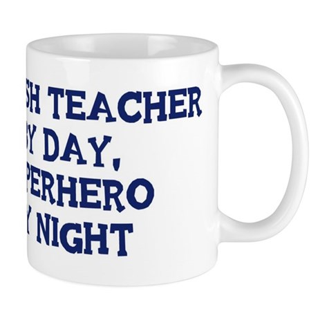 English Teacher by day Mug