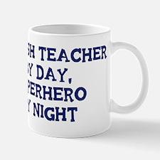 English Teacher by day Mug