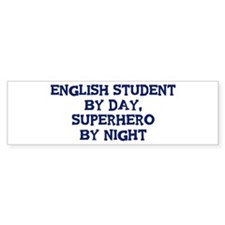 English Student by day Bumper Bumper Sticker
