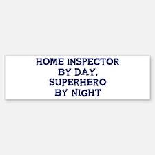 Home Inspector by day Bumper Bumper Bumper Sticker