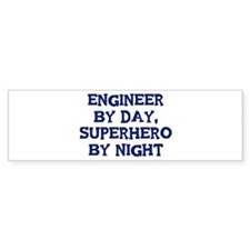 Engineer by day Bumper Car Sticker