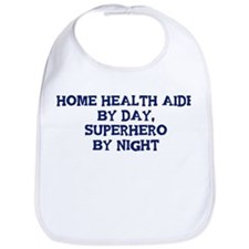 Home Health Aide by day Bib