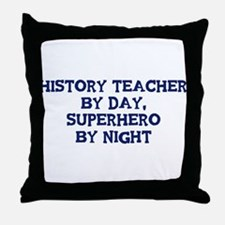 History Teacher by day Throw Pillow