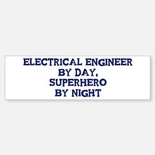 Electrical Engineer by day Bumper Bumper Bumper Sticker