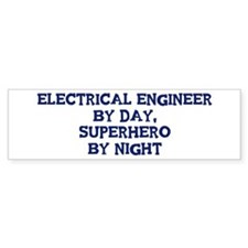 Electrical Engineer by day Bumper Bumper Sticker