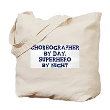 Choreographer by day Tote Bag