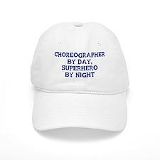 Choreographer by day Baseball Cap
