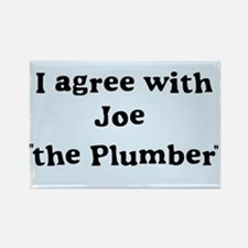"""I agree with Joe """"the Plumber"""" Rectangle Magnet"""