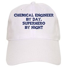Chemical Engineer by day Baseball Cap
