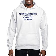 Chemical Engineer by day Hoodie