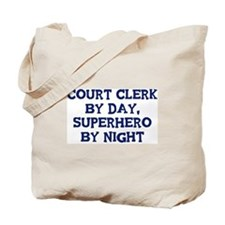 Court Clerk by day Tote Bag