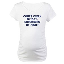 Court Clerk by day Shirt