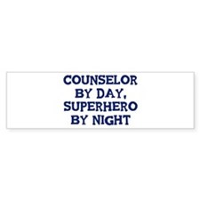 Counselor by day Bumper Bumper Sticker