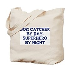 Dog Catcher by day Tote Bag