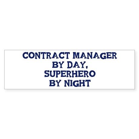 Contract Manager by day Bumper Sticker