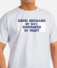 Diesel Mechanic by day T-Shirt