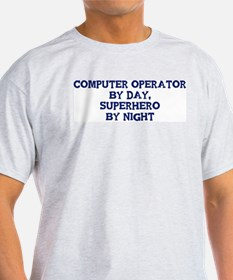 Computer Operator by day T-Shirt