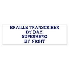 Braille Transcriber by day Bumper Bumper Sticker
