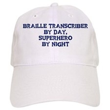 Braille Transcriber by day Baseball Cap