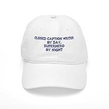 Closed Baseball Caption Writer by day Baseball Cap