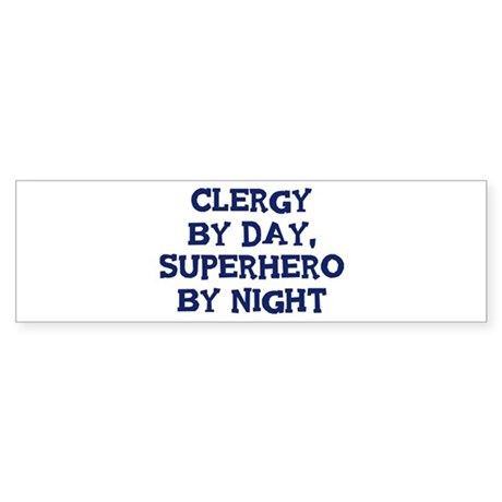 Clergy by day Bumper Sticker