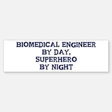 Biomedical Engineer by day Bumper Bumper Bumper Sticker