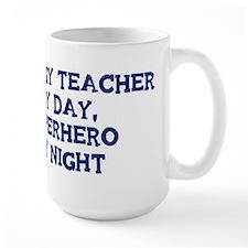 Biology Teacher by day Mug