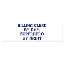 Billing Clerk by day Bumper Bumper Sticker