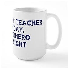 Anatomy Teacher by day Mug