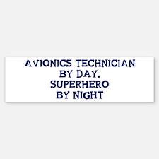 Avionics Technician by day Bumper Bumper Bumper Sticker