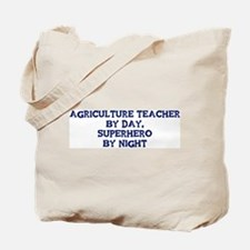 Agriculture Teacher by day Tote Bag
