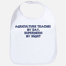 Agriculture Teacher by day Bib