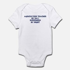 Agriculture Teacher by day Infant Bodysuit
