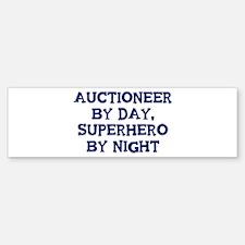Auctioneer by day Bumper Bumper Bumper Sticker