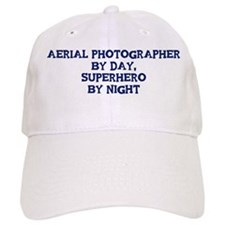 Aerial Photographer by day Baseball Cap