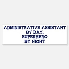 Administrative Assistant by d Bumper Bumper Bumper Sticker