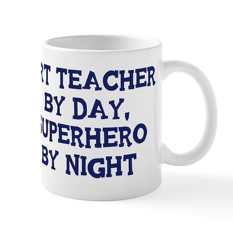 Art Teacher by day Mug