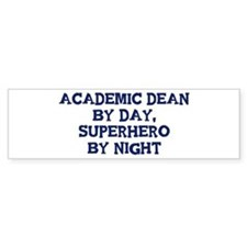 Academic Dean by day Bumper Bumper Sticker