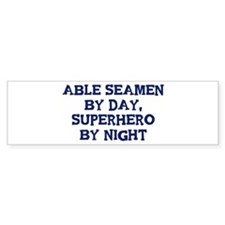 Able Seamen by day Bumper Bumper Stickers