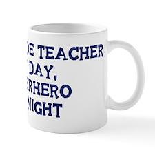 6th Grade Teacher by day Mug