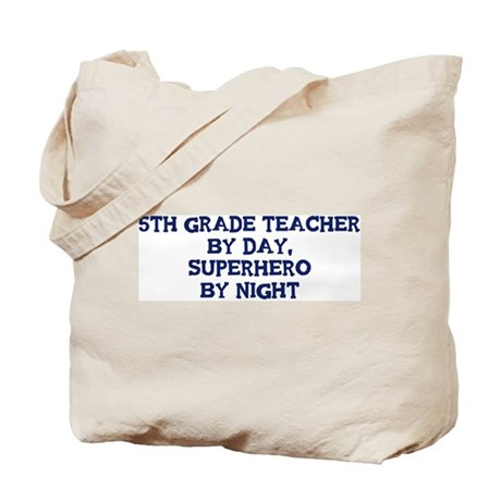 5th Grade Teacher by day Tote Bag