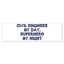 Civil Engineer by day Bumper Bumper Bumper Sticker
